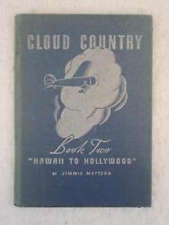 Jimmie Mattern Cloud Country Book Two Hawaii To Hollywood 1936 Pure Oil Company
