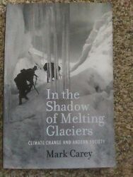 In the Shadow of Melting Glaciers : Climate Change and Andean Society by Mark C…