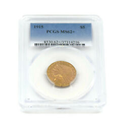 1915 5 Indian Gold Coin Pcgs Ms62+