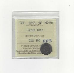 1858 Large Date Iccs Graded Canadian 5 Cent Ms-60rp3 Not Noted