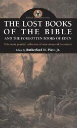 Lost Books Of The Bible And The Forgotten Books Of Eden By Rutherford H Platt