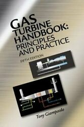 Gas Turbine Handbook Principles And Practice Fifth Edition By Tony Giampaolo