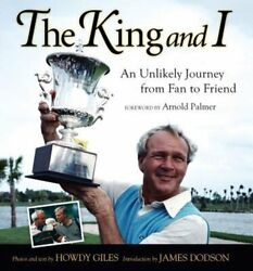 The King and I: An Unlikely Journey from Fan to Friend by Howdy Giles: Used