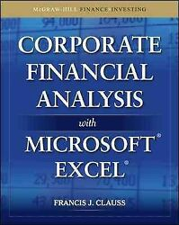 Corporate Financial Analysis With Microsoft Excel, Hardcover By Clauss, Franc...