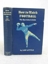 Signed Lou Little How To Watch Football The Spectator's Guide 1935 Mcgraw-hill