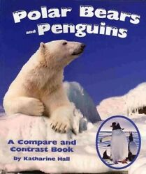 Polar Bears And Penguins A Compare And Contrast Book Paperback By Hall Ka...