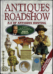 Antiques Roadshow A-z Of Antiques Hunting By The Tv Experts / Huon Mallalieu