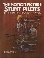 The Motion Picture Stunt Pilots And Hollywood's Classic Aviation Movies
