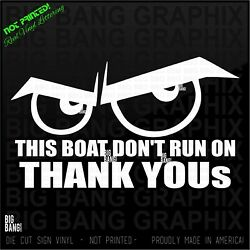 Boat Decal Vinyl Sticker Decal This Boat Dont Run On Thank You Yous Thanks Funny