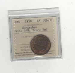 1859 Wide 9/8 Iccs Graded Canadian, Large One Cent, Ms-60 Scratches