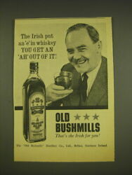 1963 Old Bushmills Whiskey Ad - The Irish Put An E In Whiskey You Get An Ah Out