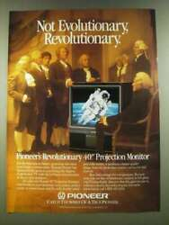1986 Pioneer 40quot; Projection Monitor Ad Not Evolutionary Revolutionary