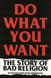 Do What You Want: The Story of Bad Religion by Bad Religion: New