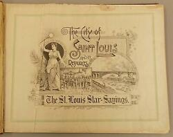 The City of Saint Louis and Its Resources St. Louis Star Sayings $360.00