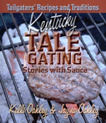 Kentucky Tale Gating: Stories with Sauce by Kelli Oakley: Used $29.99