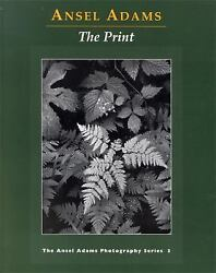 The Print By Ansel Adams 1995 Trade Paperback