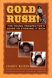 Brand New Gold Rush The Young Prospector's Guide To Striking It Rich