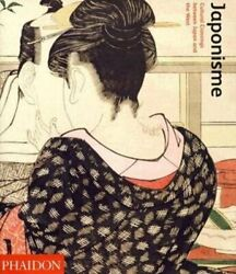 Japonisme Cultural Crossings Between Japan And The West By Lionel Lambourne