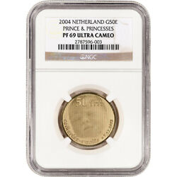 2004 Netherlands Gold Proof 50 Euro And Princesses - Ngc Pf69 Ucam
