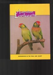 Australian Lorikeets - Experiences In The Field And Aviary By Stan Sindel Hbdj