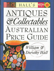 Antiques And Collectibles - Australian Price Guide By Dorothy And William Hall