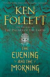 The Evening and the Morning Kingsbridge Series Prequel by Ken Follett FASTSHIP $26.69