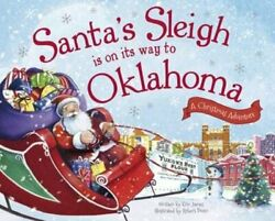 Santaand039s Sleigh Is On Its Way To Oklahoma A Christmas Adventure By Eric James