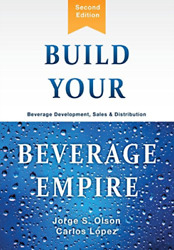 Olson Jorge S-build Your Beverage Empire 2/e Hbook New