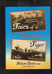 Tales Of A Wingham Tiger - Ex Raaf New Guinea By Hilton Beal Signed