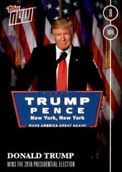 2016 Topps Now Election 13 Donald Trump Wins 2016 Presidential Election /2011