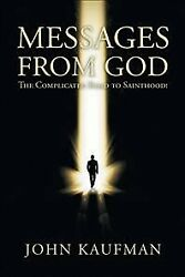 Messages From God Paperback By Kaufman John Brand New Free Shipping