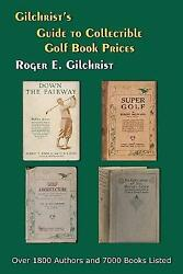 Gilchristand039s Guide To Collectible Golf Book Prices Brand New Free Shipping