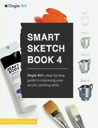 Smart Sketch Book 4 Oogie Art's Step-by-step- Guide To Painting Still Life O...