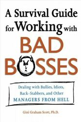 Survival Guide For Working With Bad Bosses Dealing With Bullies, Idiots, Ba...