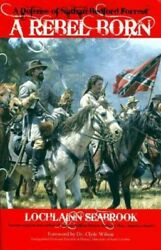 A Rebel Born A Defense Of Nathan Bedford Forrest, Brand New, Free Shipping