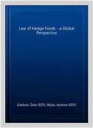 Law Of Hedge Funds - A Global Perspective Hardcover By Gabbert Dale Edt ...