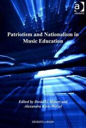 Patriotism And Nationalism In Music Education, Hardcover By Hebert, David G. ...