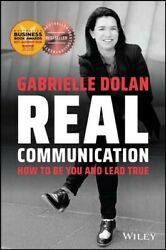 Real Communication How To Be You And Lead True Paperback By Dolan Gabriel...