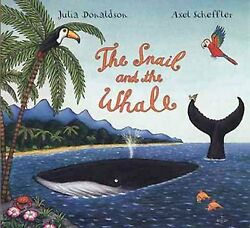 Snail And The Whale School And Library By Donaldson Julia Scheffler Axel ...