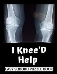I Kneeand039d Help 100 Sudoku Puzzles Large Print - Perfect Knee Surgery Recovery...