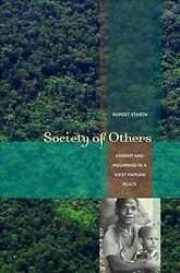 Society Of Others Kinship And Mourning In A West Papuan Place Paperback By...
