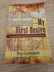 His Last Command - My First Desire By Ray Lentzsch Book