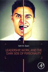 Leadership Work And The Dark Side Of Personality Paperback By Spain Seth ...
