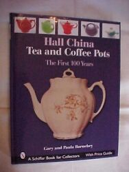 Hall China Tea And Coffee Pots, First 100 Years By Barneby Antiques Hist 2005