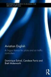 Aviation English A Lingua Franca For Pilots And Air Traffic Controllers Ha...