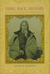 Tribe, Race, History Native Americans In Southern New England, 1780-1880, H...