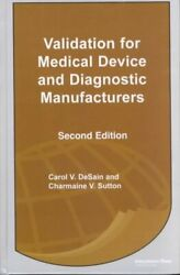 Validation For Medical Device And Diagnostic Manufacturers, Hardcover By Desa...