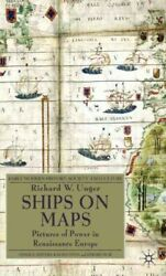 Ships On Maps Pictures Of Power In Renaissance Europe Hardcover By Unger ...