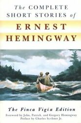The Complete Short Stories Of Ernest Hemingway By Ernest Hemingway New