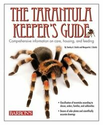 The Tarantula Keeper#x27;s Guide: Comprehensive Information on Care Housing and